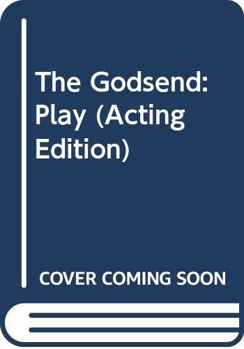 9780573020841: The Godsend: Play (Acting Edition)
