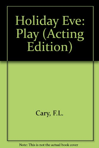 9780573021015: Holiday Eve: Play (Acting Edition)