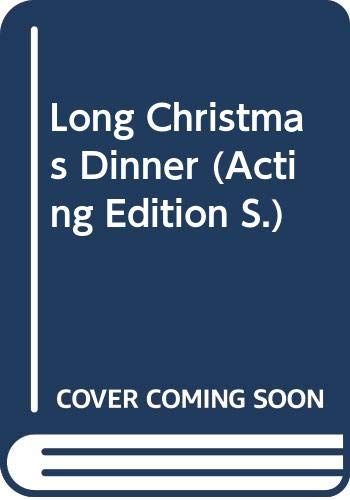 9780573021442: Long Christmas Dinner (Acting Edition)