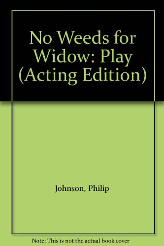 9780573021794: No Weeds for Widow: Play (Acting Edition)