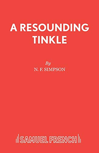 A Resounding Tinkle, Acting Edition: N. F. Simpson