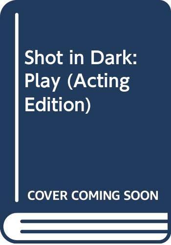 9780573022470: A Shot In The Dark: A Play