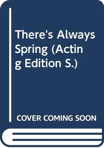 There's Always Spring (Acting Edition): Lovegrove, Arthur