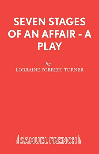 9780573023644: Seven Stages of an Affair - A Play (French's Acting Editions)