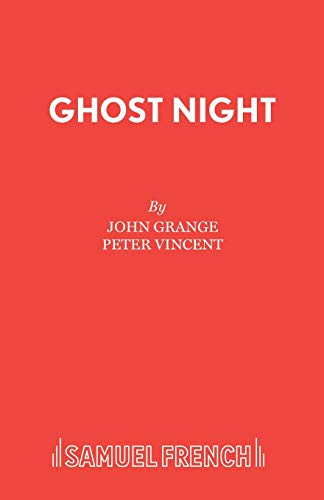 Ghost Night: A Play.: Grange, John & Peter Vincent: