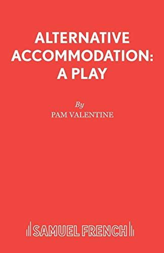Alternative Accommodation: Play (French's Acting Editions): Pam Valentine