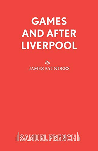 9780573025013: Games and After Liverpool (Acting Edition)