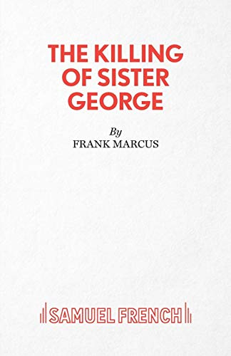 9780573030178: The Killing of Sister George - A Comedy (Acting Edition)