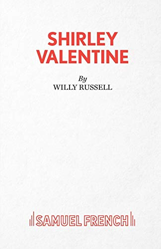 an analysis of shirley valentine in a one character play by willy russell The play, 'shirley valentine', written by willy russell tells the story of shirley valentine's life, showing her character transformation from shirley bradshaw to shirley valentine, it is a play about a stifled middle-aged woman who finds relief abroad from her tedious, routine lifestyle in liverpool.