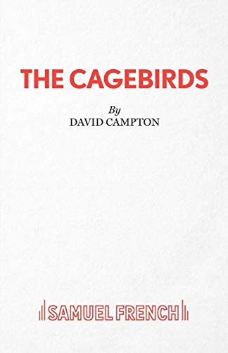 9780573033667: The Cagebirds (Acting Edition)