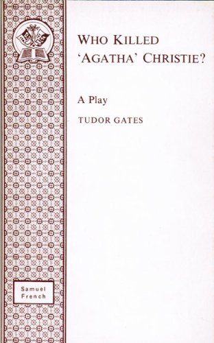 "Who Killed ""Agatha"" Christie? (Acting Edition): Gates, Tudor"