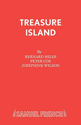 Treasure Island: Play (Acting Edition) (0573040176) by Stevenson, Robert Louis; Miles, Bernard