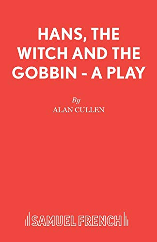 9780573050107: Hans, Witch and Gobbin: Play
