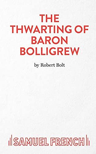 Thwarting of Baron Bolligrew: Bolt, Robert