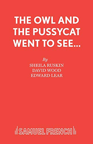 9780573050275: The Owl and the Pussycat Went to See... (French's Acting Edition)