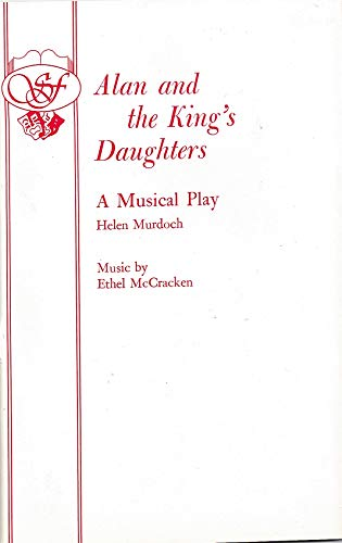 Alan and the King's Daughters (Acting Edition): Murdoch, Helen