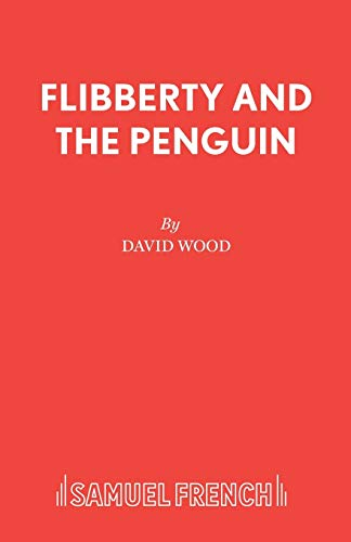 9780573050336: Flibberty and the Penguin (French's Acting Edition)