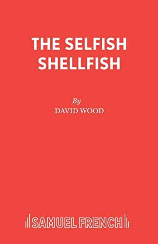 9780573050695: The Selfish Shellfish (Acting Edition)