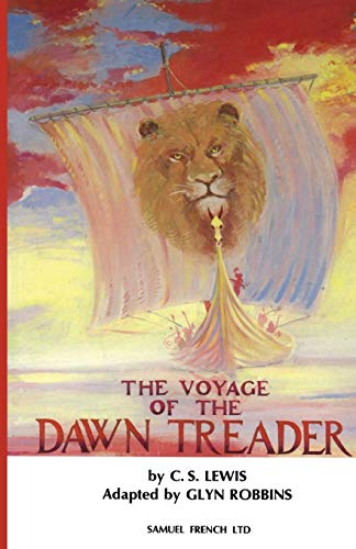 "The Voyage of the ""Dawn Treader"": Play (Acting Edition) (0573050856) by Robbins, Glyn; Lewis, C. S."