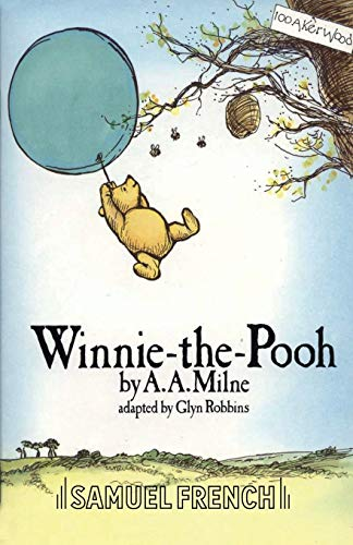 Winnie the Pooh: Play (Acting Edition) (0573050864) by Robbins, Glyn; Milne, A. A.