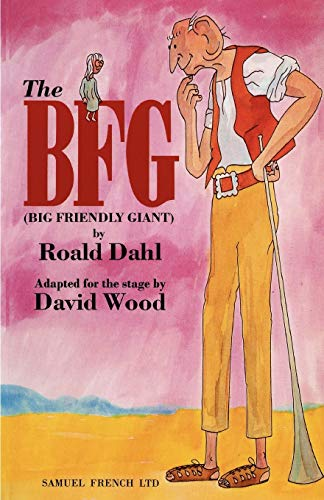 9780573050947: BFG (Big Friendly Giant), The (Acting Edition)