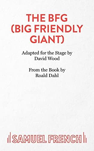 9780573050947: The Bfg (Big Friendly Giant) (Play)