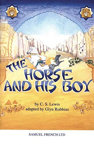 The Horse And His Boy [A Play].: Lewis, C. S.,