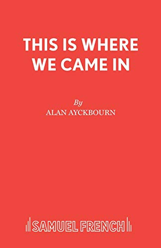 9780573051067: This Is Where We Came In (Acting Edition)