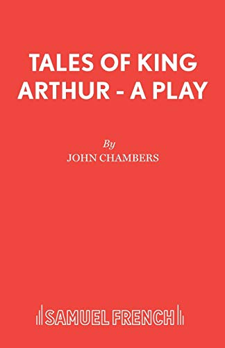9780573051104: Tales of King Arthur - A Play (Acting Edition)