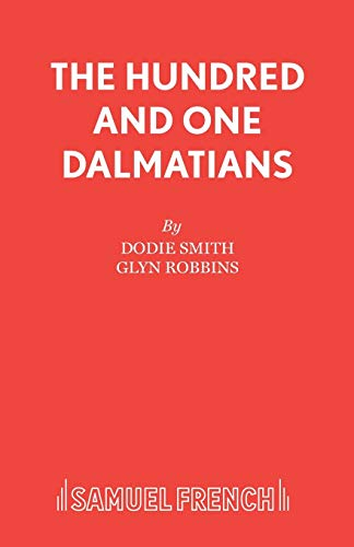 9780573051142: The Hundred And One Dalmatians: Play (Acting Edition)