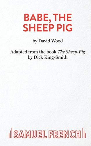 9780573051159: Babe, The Sheep Pig (Acting Edition)