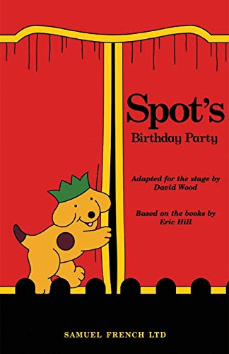 9780573051296: Spot's Birthday Party (French's Acting Edition)