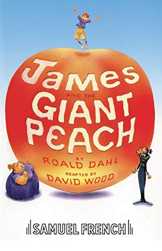 9780573051388: James and the Giant Peach (French's Acting Editions)