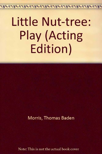9780573052217: Little Nut-tree: Play (Acting Edition)