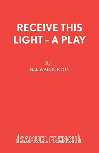 Receive This Light (Acting Edition) (0573062544) by Warburton, Nick