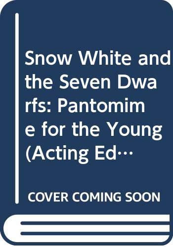9780573064562: Snow White and the Seven Dwarfs: Pantomime for the Young