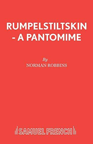 Rumpelstiltskin - A Pantomime (Acting Edition): Norman Robbins