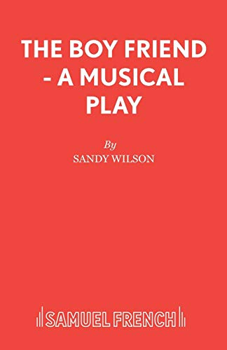 9780573080074: The Boy Friend - A Musical Play (Acting Edition)