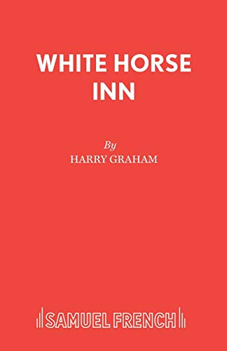 9780573080340: White Horse Inn: Libretto (Acting Edition)