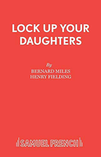 Lock Up Your Daughters, Acting Edition (0573080364) by Miles, Bernard