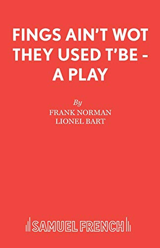 9780573080456: Fings Ain't Wot They Used T'Be - A Play (Acting Edition)
