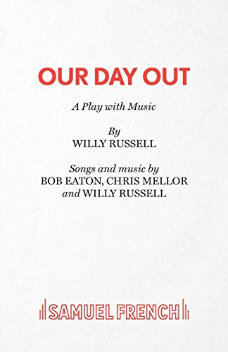Our Day Out (Acting Edition): Mellors, Chris, Eaton,