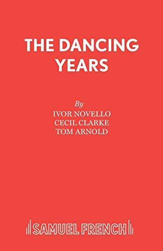 The Dancing Years (Acting Edition) (0573080674) by Ivor Novello