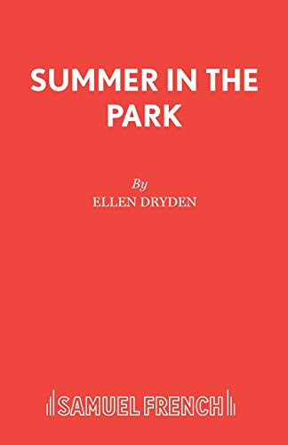 Summer in the Park (Acting Edition) (0573080895) by Taylor, Don W.; Dryden, Ellen