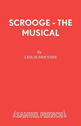 Scrooge - The Musical (Acting Edition): Leslie Bricusse