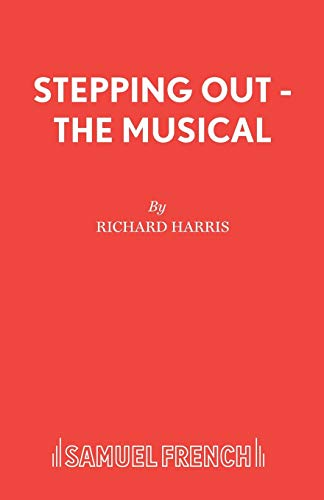 9780573081156: Stepping Out - The Musical (Acting Edition)