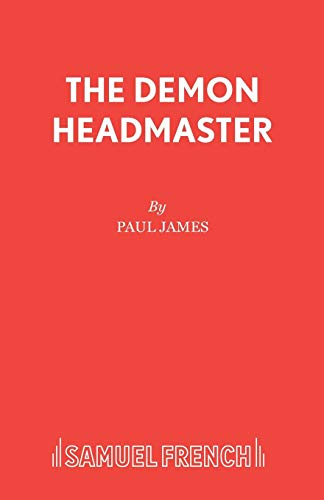 9780573081163: The Demon Headmaster: A Musical