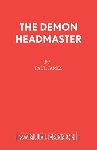 9780573081163: The Demon Headmaster: A Musical