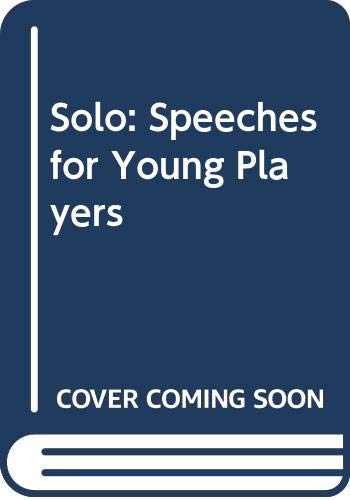 9780573090370: Solo: Speeches for Young Players
