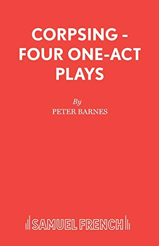9780573100062: Corpsing - Four One-Act Plays (Acting Edition)